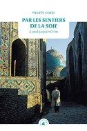 Philippe Valéry — Par les sentiers de la soie