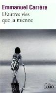 Emmanuel Carrère — D'autres vies que la mienne