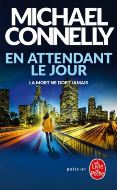 Michael Connelly — En attendant le jour