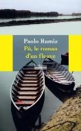Paolo Rumiz — Pô, le roman d'un fleuve