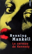 Henning Mankell — Le cerveau de Kennedy