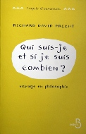 Richard David Precht — Qui suis-je et, si je suis, combien ?